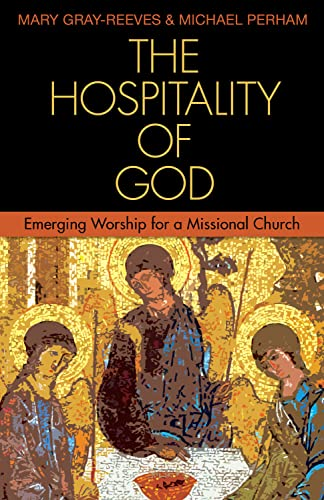 9781596271388: The Hospitality of God: Emerging Worship for a Missional Church