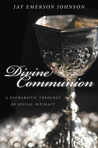 9781596272521: Divine Communion: A Eucharistic Theology of Sexual Intimacy