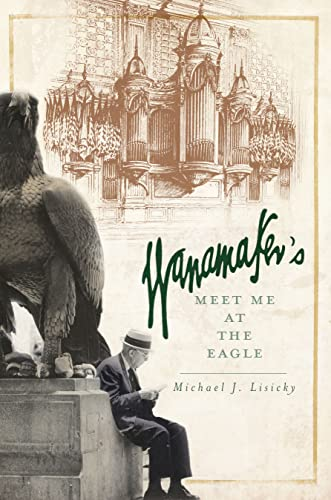 9781596290082: Wanamaker's: Meet Me at the Eagle