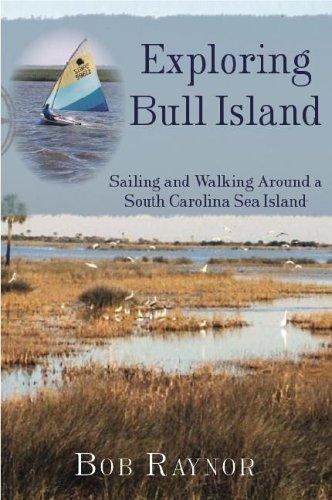 9781596290105: Exploring Bull Island:: Sailing and Walking Around a South Carolina Sea Island (History & Guide)