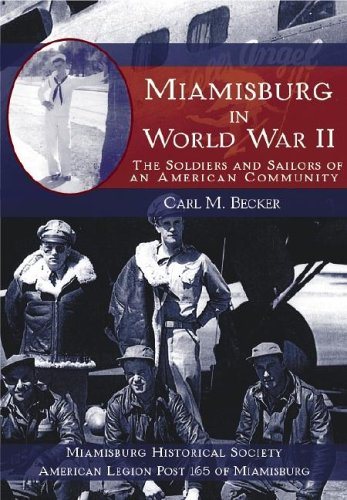 9781596290488: Miamisburg in World War II: The Soldiers and Sailors of an American Community