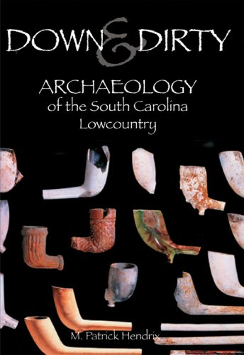 9781596290921: Down & Dirty: Archaeology of the South Carolina Lowcountry