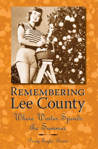 Remembering Lee County: Wher Winter Spends the Summer.: Prudy Taylor Board