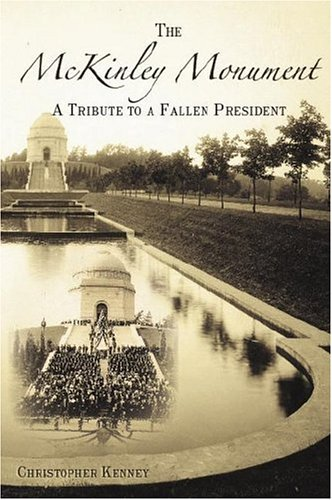 9781596291072: The McKinley Monument: A Tribute to a Fallen President (Landmarks)