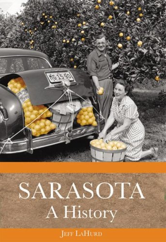9781596291195: Sarasota: A History (Definitive History)