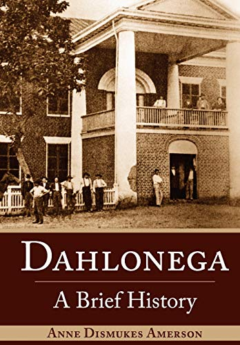 Dahlonega:: A Brief History: Amerson, Anne Dismukes