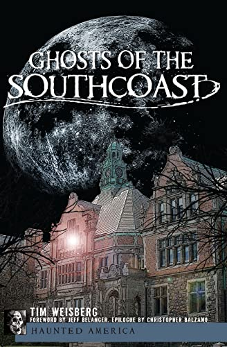 9781596291423: Ghosts of the SouthCoast (Haunted America)