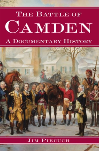 9781596291447: The Battle of Camden: A Documentary History