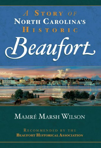 Story of North Carolina's Historic Beaufort.: Mamre Marsh Wilson