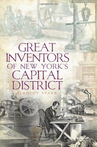 9781596291713: Great Inventors of New York's Capital District
