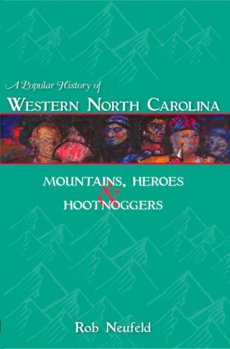 9781596291836: A Popular History of Western North Carolina: Mountains, Heroes & Hootnoggers (American Chronicles)