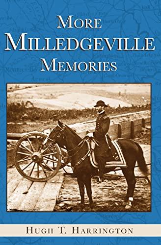More Milledgeville Memories (American Chronicles): Harrington, Hugh T.