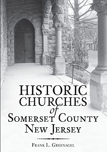 9781596292024: Historic Churches of Somerset County, New Jersey (Vintage Images)