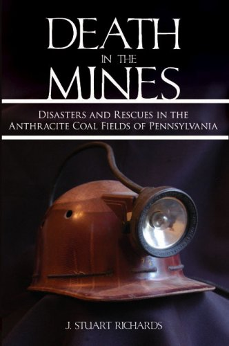 Death in the Mines: Disasters and Rescues: Richards, J. Stuart