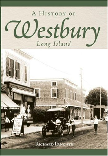 9781596292130: A History of Westbury, Long Island (Brief History)