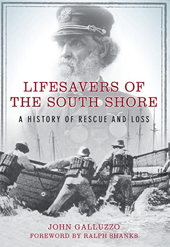 9781596292246: Lifesavers of the South Shore:: A History of Rescue and Loss