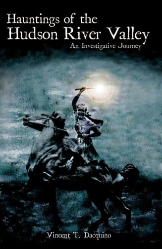 9781596292420: Hauntings of the Hudson River Valley: An Investigative Journey (Haunted America)