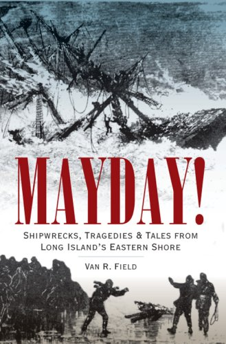 9781596292475: Mayday!: Shipwrecks, Tragedies & Tales from Long Island's Eastern Shore