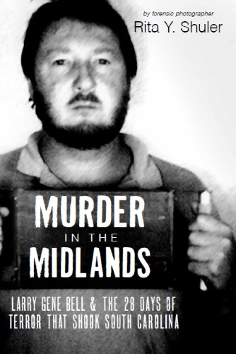 9781596292505: Murder in the Midlands: Larry Gene Bell and the 28 Days of Terror that Shook South Carolina