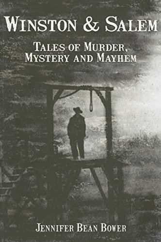 Winston and Salem: Tales of Murder, Mystery: Bower, Jennifer Bean