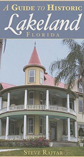 A Guide to Historic Lakeland, Florida: Steve Rajtar