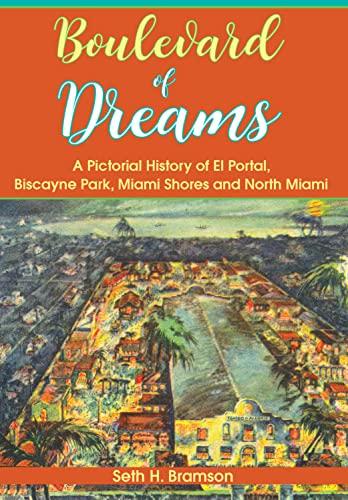 9781596292741: Boulevard of Dreams:: A Pictorial History of El Portal, Biscayne Park, Miami Shores and North Miami (Vintage Images)