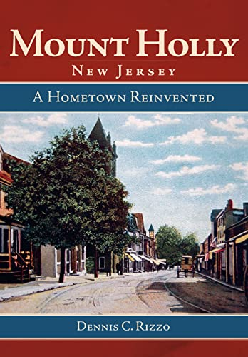 9781596292765: Mount Holly, New Jersey:: Hometown Reinvented (Brief History)