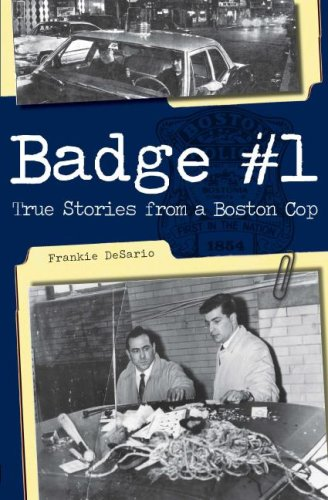 Badge #1:: True Stories from a Boston Cop: Frankie DeSario
