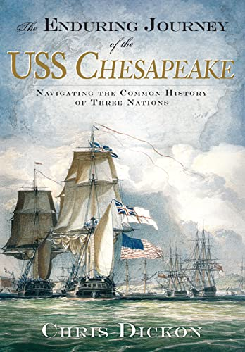 9781596292987: The Enduring Journey of the USS Chesapeake: Navigating the Common History of Three Nations