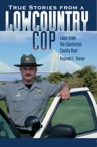 9781596293038: True Stories from a Lowcountry Cop:: Tales from the Charleston County Beat (True Crime)