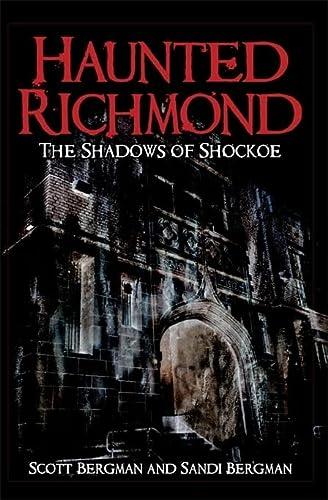 Haunted Richmond: The Shadows of Shockoe (Haunted America): Scott Bergman