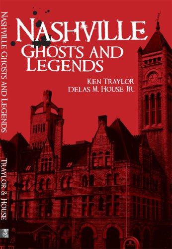 9781596293243: Nashville Ghosts and Legends (Haunted America)