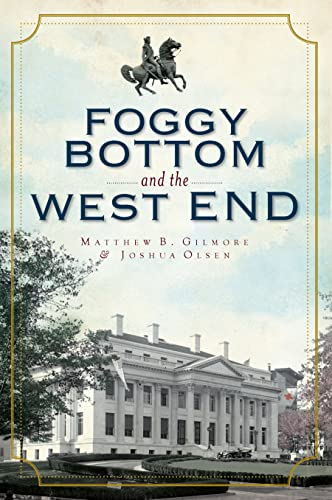9781596293328: Foggy Bottom and the West End in Vintage Images