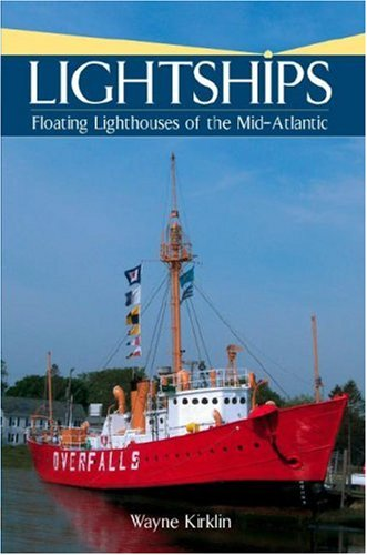 9781596293502: Lightships: Floating Lighthouses of the Mid-Atlantic