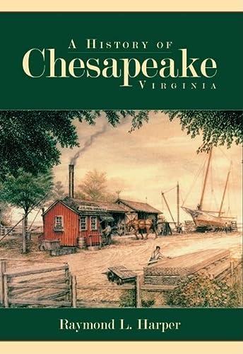 9781596293519: A History of Chesapeake, Virginia (Definitive History)