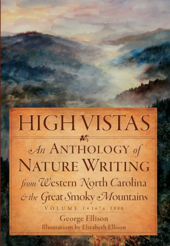 9781596293557: High Vistas: An Anthology of Nature Writing from Western North Carolina & the Great Smoky Mountains, Vol. I, 1674-1900 (Natural History)