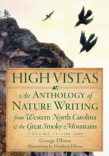 9781596293564: High Vistas:: An Anthology of Nature Writing from Western North Carolina and the Great Smoky Mountains, Volume II, 1900-2009 (Natural History)