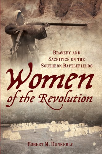 9781596293892: Women of the Revolution: Bravery and Sacrifice on the Southern Battlefields