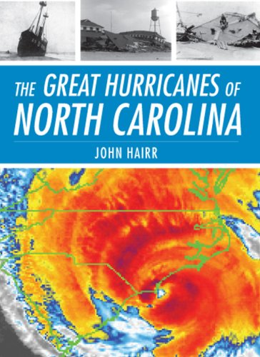 Great Hurricanes of North Carolina: John Hairr