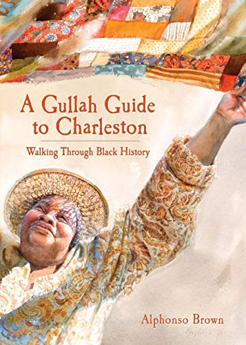 A Gullah Guide to Charleston:: Walking Through Black History: Brown, Alphonso