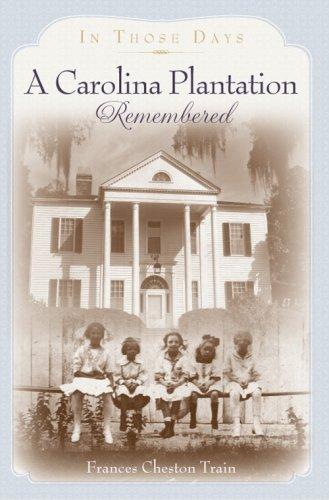 9781596293946: A Carolina Plantation Remembered: In Those Days