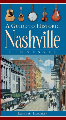 A Guide to Historic Nashville Tennessee: Hoobler, James A.