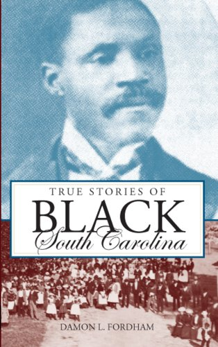 9781596294059: True Stories of Black South Carolina
