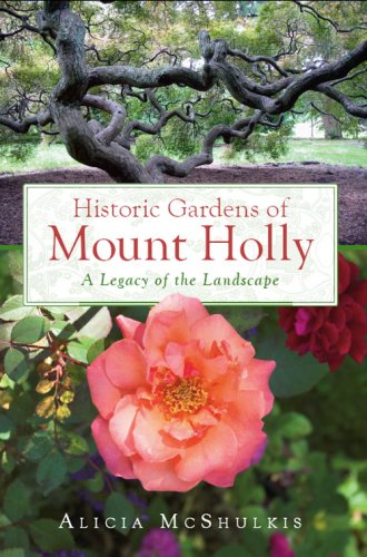 9781596294073: Historic Gardens of Mt. Holly:: A Legacy of the Landscape