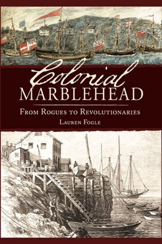 9781596294110: Colonial Marblehead: From Rogues to Revolutionaries