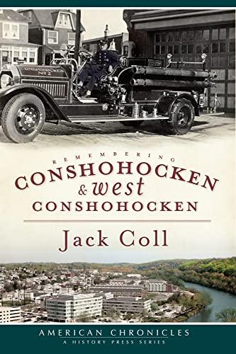 9781596294127: Remembering Conshohocken and West Conshohocken (American Chronicles)