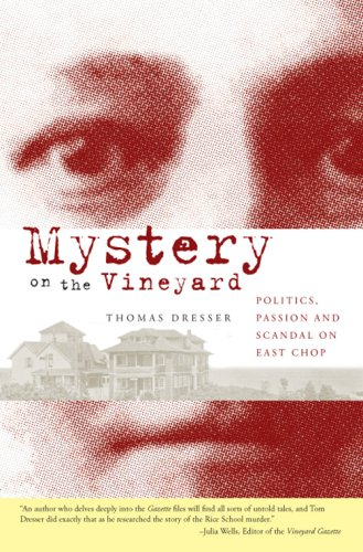 Mystery on the Vineyard:: Politics, Passion and Scandal on East Chop (True Crime): Thomas Dresser