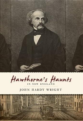 Hawthorne's Haunts in New England: John Hardy Wright
