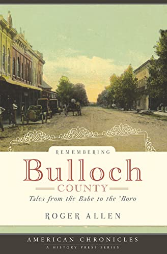 9781596294424: Remembering Bulloch County: Tales from the Babe to the 'Boro (American Chronicles)