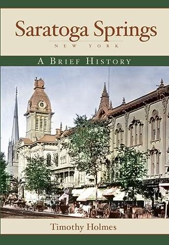 9781596294523: Saratoga Springs, New York: A Brief History